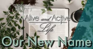 New Name - Alive and Active Life