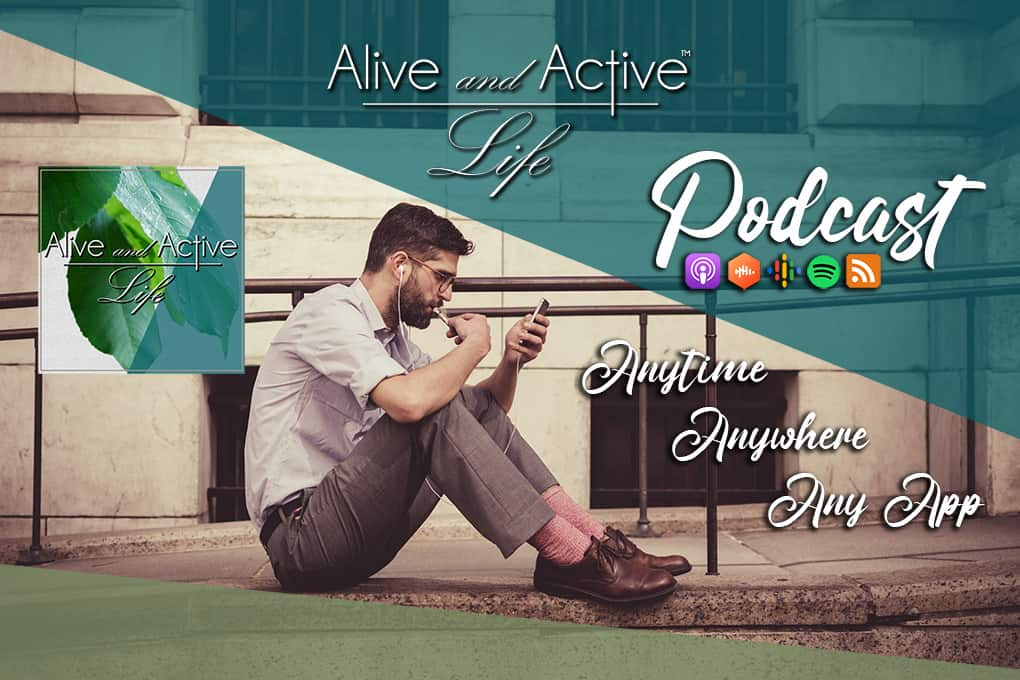 Alive and Active Life Podcast